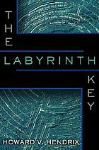 The labyrinth key