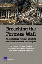 Breaching the fortress wall : understanding terrorist efforts to overcome defensive technologies