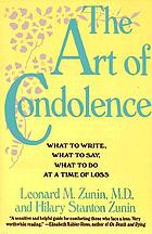 The art of condolence : what to write, what to say, what to do at a time of loss