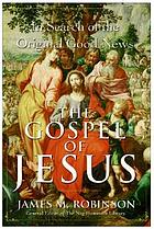 "The gospel of Jesus : in search of the original ""good news"