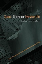 Space difference, everyday life : Henri Lefebvre and radical politics