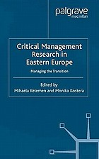 Critical management research in Eastern Europe : managing the transition