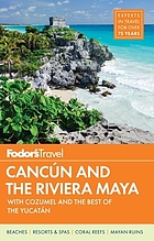 Fodor's Cancún and the Riviera Maya