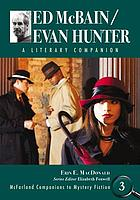Ed McBain/Evan Hunter : a literary companion