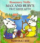 Max and Ruby's first Greek Myth : Pandora's box