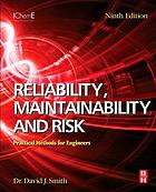 Reliability, maintainability, and risk : practical methods for engineers