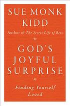 God's joyful surprise : finding yourself loved