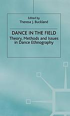 Dance in the field : theory, methods, and issues in dance ethnography