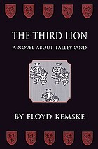 The third lion : a novel about Talleyrand