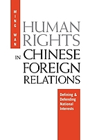 Human rights in Chinese foreign relations : defining and defending national interests