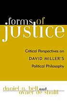 Forms of justice : critical perspectives on David Miller's political philosophy