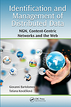 Identification and management of distributed data : NGN, content-centric networks, and the web
