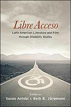 Libre acceso : Latin American literature and film through disability studies