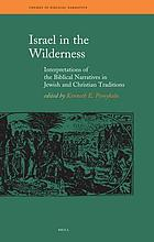 Israel in the wilderness : interpretations of the biblical narratives in Jewish and Christian traditions