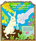 Judge Rabbit and the tree spirit : a folktale from Cambodia
