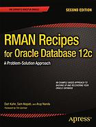 RMAN recipes for Oracle database 12c : a problem-solution approach