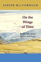 On the wings of time : Rome, the Incas, Spain and Peru