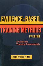 Evidence-based training methods : a guide for training professionals