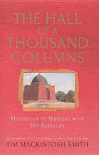 The hall of a thousand columns : Hindustan to Malabar with Ibn Battutah