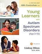 A step-by-step ABA curriculum for young learners with autism spectrum disorders (age 3-10)