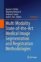 Multi modality state-of-the-art medical image segmentation and registration methodologies Volume 2