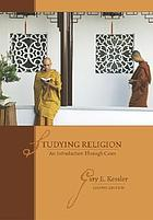 Studying religion : an introduction through cases