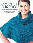 Crochet ponchos : stylish looks from every wardrobe / by Shannon Mullett-Bowlsby for Shibaguyz Designs.