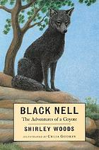Black Nell : the adventures of a coyote