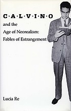 Calvino and the age of Neorealism : fables of estrangement