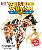 Wonder Woman : the ultimate guide to the Amazon princess
