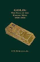 Gold : the saga of the Empire Mine, 1850-1956