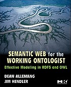 Semantic web for the working ontologist : modeling in RDF, RDFS and OWL