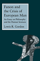 Fanon and the crisis of European man : an essay on philosophy and the human sciences