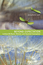 Beyond expectation : lesbian/bi/queer women and assisted conception