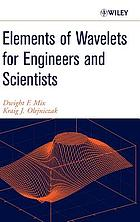 Elements of wavelets for engineers and scientists