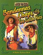 Bandannas, chaps, and ten-gallon hats