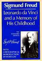 Leonardo da Vinci and a memory of his childhood. The standard ed. translated from the German