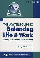 The lawyer's guide to balancing life & work : taking the stress out of success