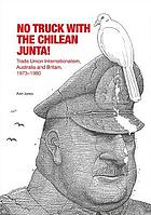 No truck with the Chilean junta! : trade union internationalism, Australia and Britain, 1973-1980
