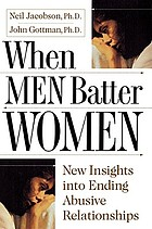 When men batter women : new insights into ending abusive relationships