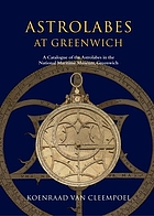 Astrolabes at Greenwich : a catalogue of the astrolabes in the National Maritime Museum, Greenwich