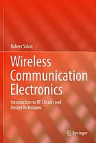 Wireless communication electronics : introduction to RF circuits and design techniques