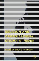 Religion and organizational stigma at work