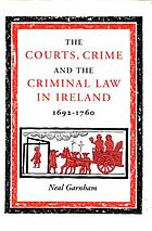 The courts, crime and the criminal law in Ireland, 1692-1760