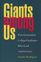 Giants among us : first-generation college graduates who lead activist lives