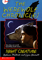 The werewolf chronicles v. 1 : night creature