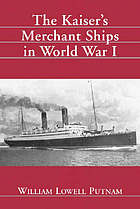 The Kaiser's merchant ships in World War I
