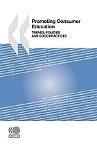 Promoting consumer education : trends, policies, and good practices.