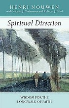 Spiritual direction : wisdom for the long walk of faith