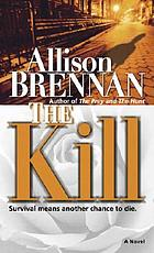 The kill : a novel